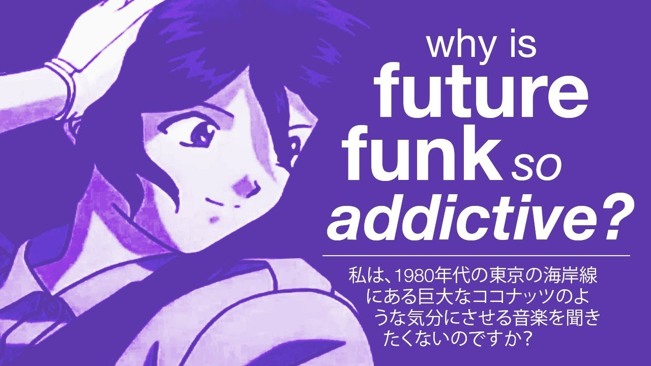why is future funk so addictive youtube