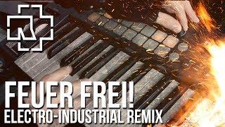 Rammstein - Feuer Frei! (Electro Industrial remix by Alambrix) [feat. Melus Kaye & VanValia]