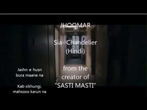 JHOOMAR | SIA - CHANDELIER| HIV | from the creator of #SASTIMASTI ...