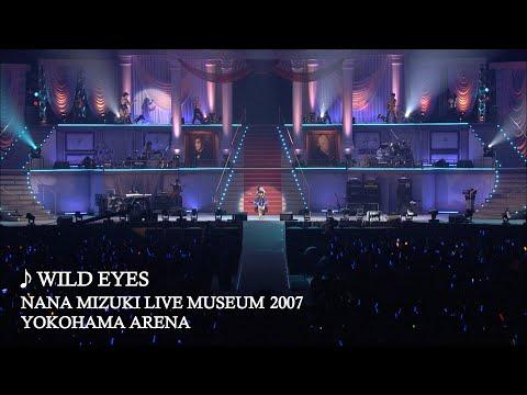 水樹奈々「WILD EYES」(NANA MIZUKI LIVE MUSEUM 2007)
