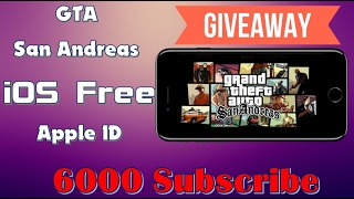 6000Subs : How To Get GTA San Andrease Full 4ever Free From Apple Store| Apple ID Give Away