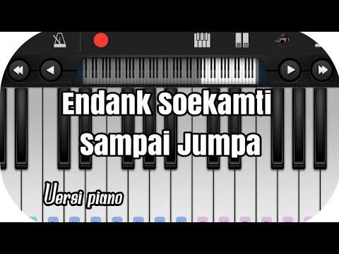 Endank Soekamti _ Sampai Jumpa versi piano (mudah)
