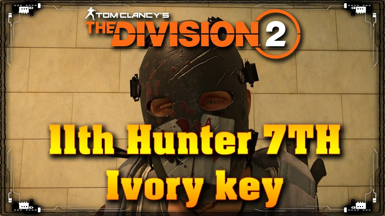 The Division 2 How To Find The 11th Hunter The 7TH Ivory key