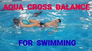 Плавание - управляй свободой !  AUTHOR'S PROGRAM AQUA CROSS BALANCE  FOR SWIMMING и не только
