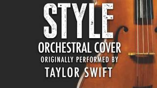 """STYLE"" BY TAYLOR SWIFT (ORCHESTRAL COVER TRIBUTE) - SYMPHONIC POP"