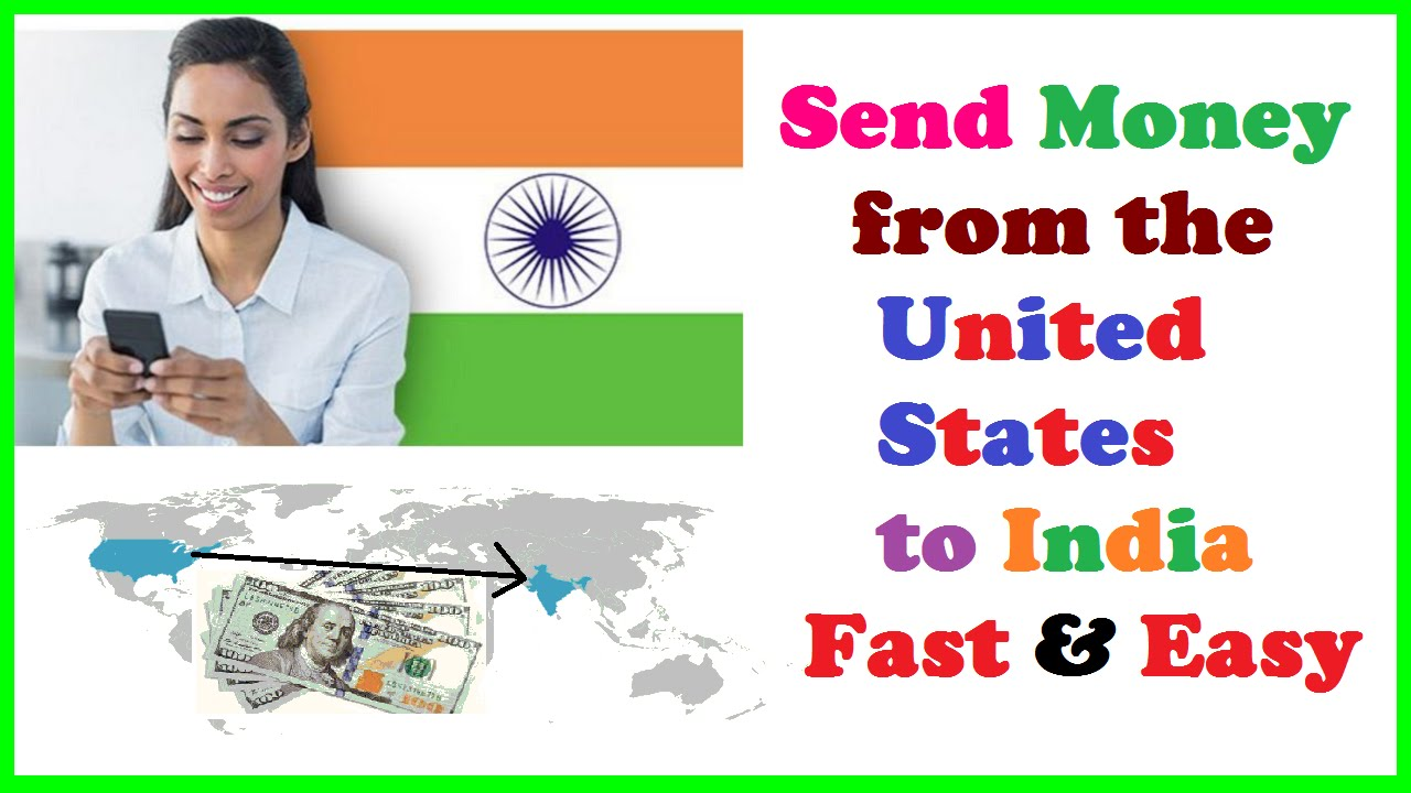 Send Money From The United States To India Easily Anytime Anywhere