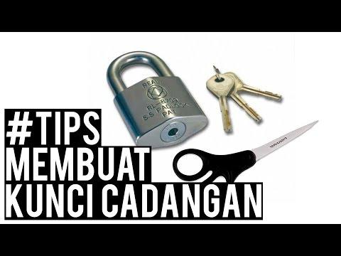 Cara Membuat Sendiri Kunci Cadangan - #TIPS