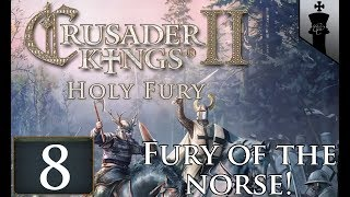 CK2 Holy Fury! The Fury of The Norse - Part 8