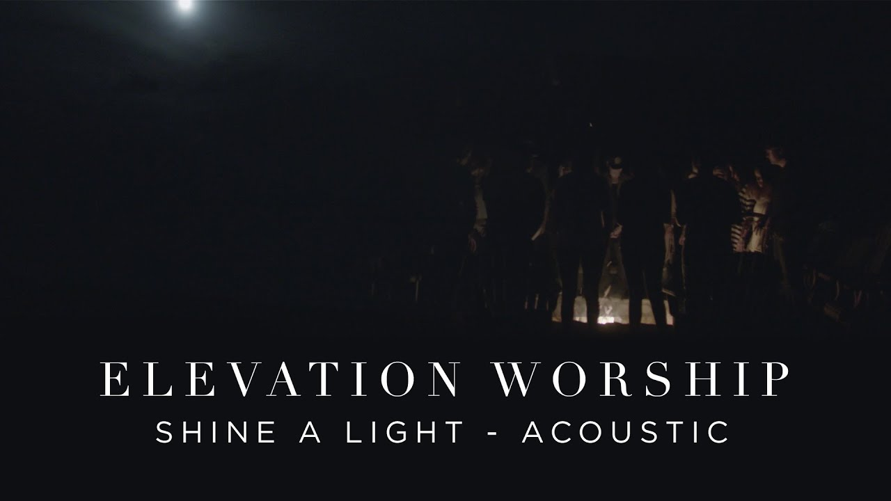 Shine A Light | Acoustic | Elevation Worship
