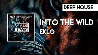 Eklo - Into the Wild [Miami Beats]