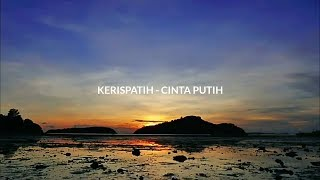 Kerispatih - Cinta Putih | Lyrics