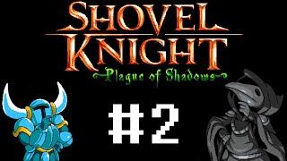 Shovel Knight: Plague of Shadows #2 (Прохождение)