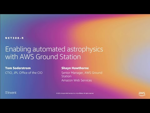 AWS re:Invent 2019: [REPEAT 1] Enabling automated astrophysics with AWS Ground Station (NET308-R1)