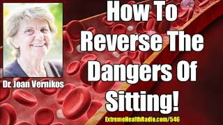 Dr. Joan Vernikos - Why Sitting Is Dangerous & What You Can Do About It!