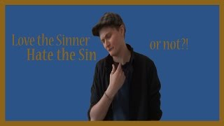 Love the Sinner, Hate the Sin?! LGBT point of view