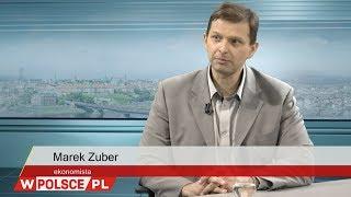 Edyta Hołdyńska rozmawiała z Markiem Zuberem, ekonomistą