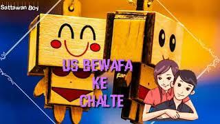Dil mera toot gaya || Heart touching || Sad Whatsapp Status || Sattawan Boy