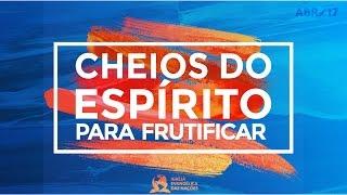Cheios do Espirito Para Frutificar - Ap. André  | 09/04