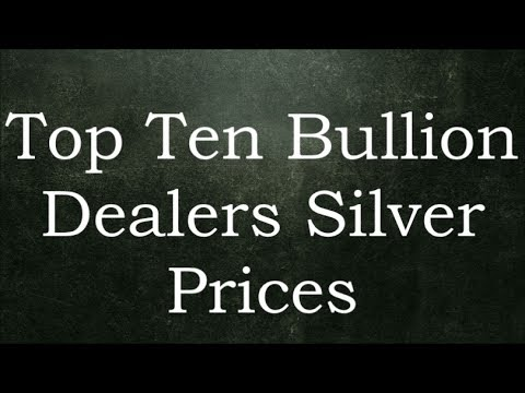 Top Ten Bullion Dealers Silver Prices 28 May 2017