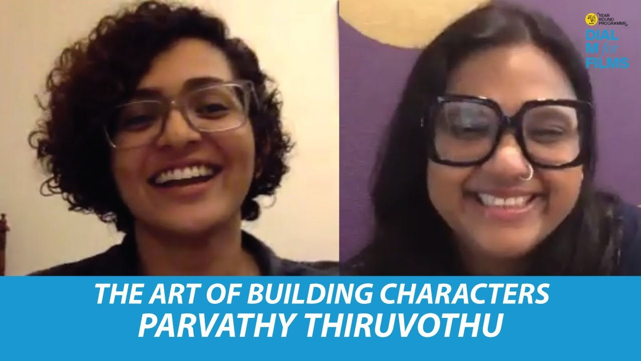 Download Dial M for Films | The Art of Building Characters by Parvathy Thiruvothu