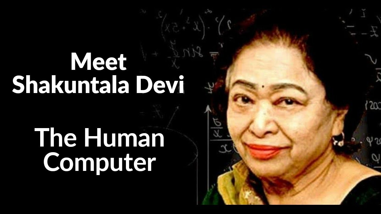 Meet Shakuntala Devi Popularly Known As The Human