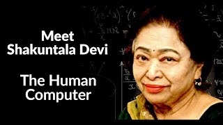 Meet Shakuntala Devi, Popularly Known As The Human Computer.