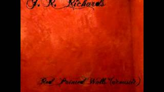 J. R. Richards - Red Painted Walls (Acoustic)