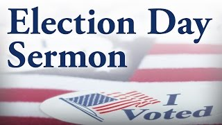 2016 Election Day Sermon - Pastor Tim Price