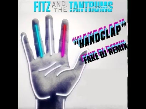 Fitz And The Tantrums  HandClap Fake Dj Remix