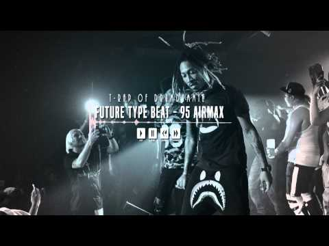 *SOLD* Future Type Beat - 95 Air Max [Prod By: T-Rap of DrumDummie]