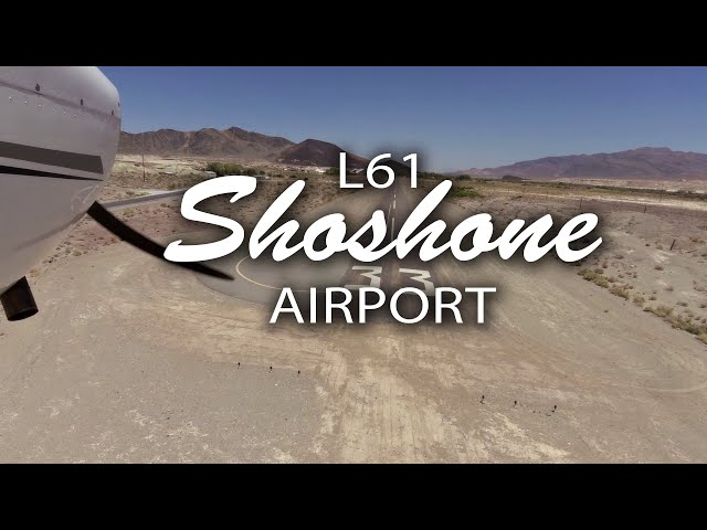 Flying with Tony Arbini into the Shoshone Airport (L61)- Shoshone, California