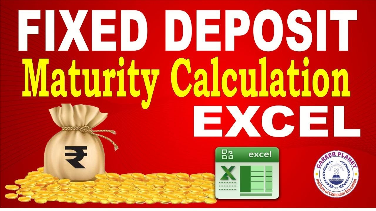 Excel Fixed Deposit Maturity Calculation Part 4 Learn Excel For