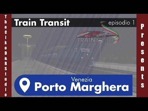 Train Transit | Venezia Porto Marghera part.1 | episodio 1