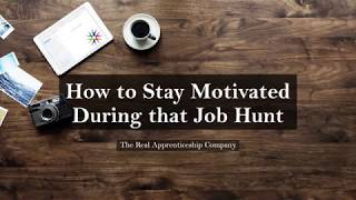 How to Stay Motivated During that Job Hunt