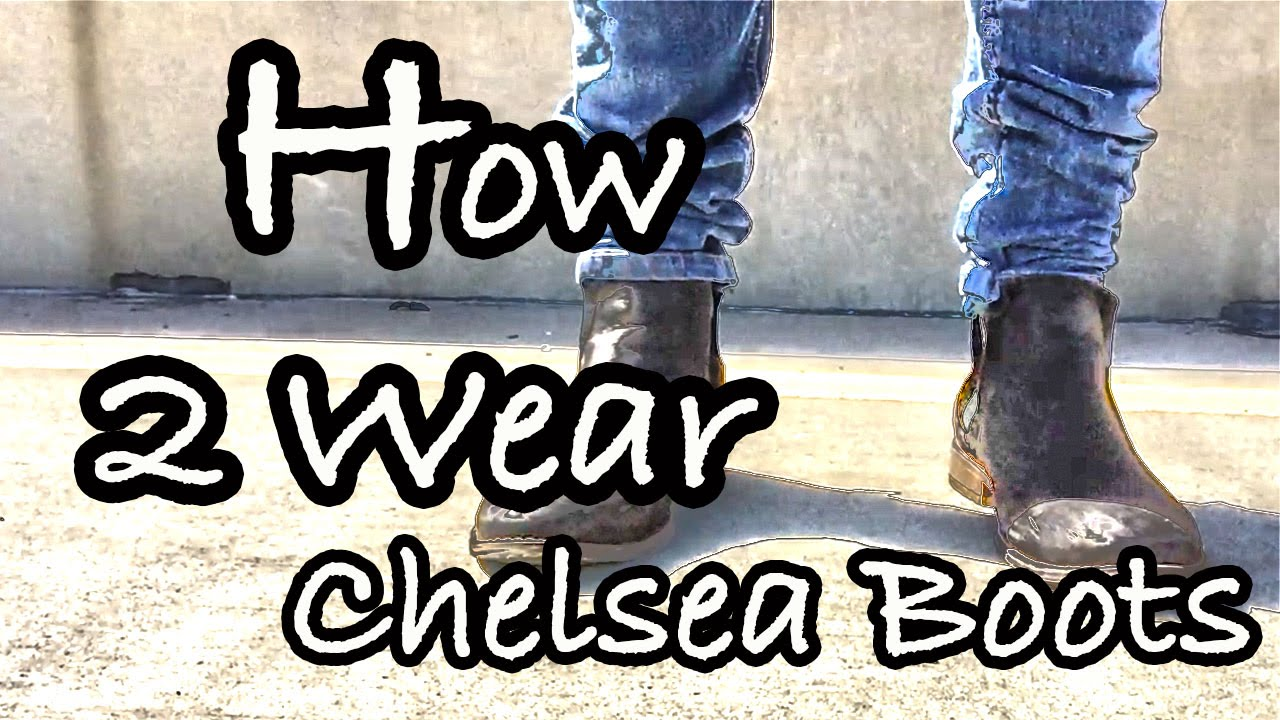 How To Wear Chelsea Boots Casually Like A Boss Simple Outfit Youtube