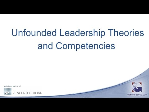 Unfounded Leadership Theories and Competencies - The Clemmer