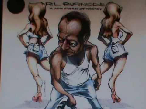 R.L. Burnside--A Ass Pocket of Whiskey, Best of Unknown Whiskey Blues