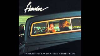 Robert Francis - Love Is A Chemical