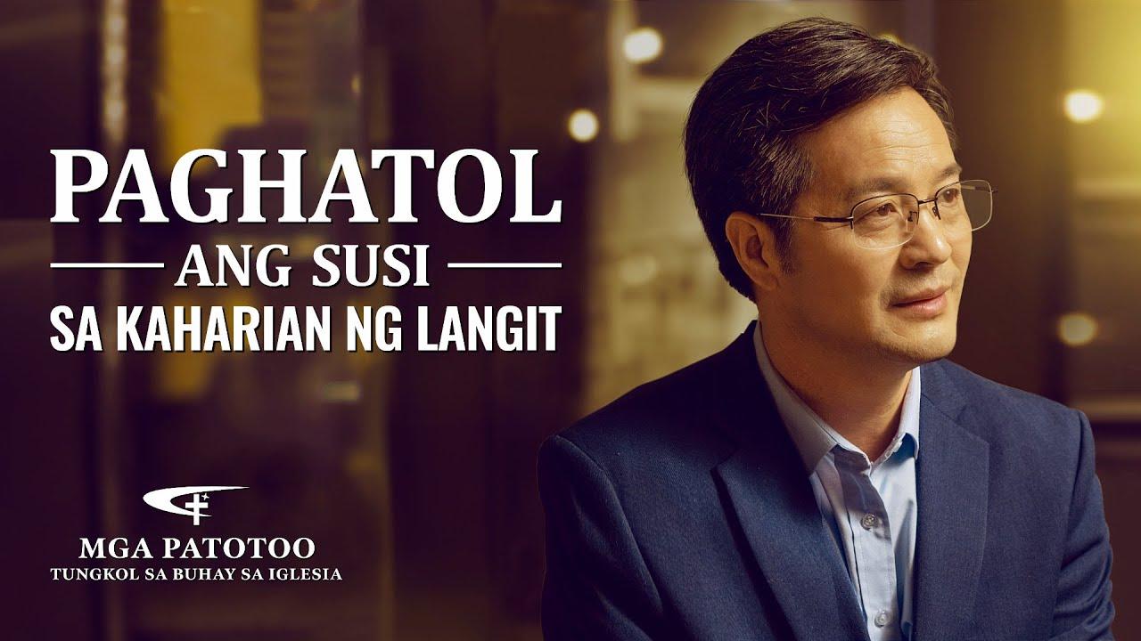 """""""Paghatol ang Susi sa Kaharian ng Langit"""" Tagalog Christian Testimony Video"""