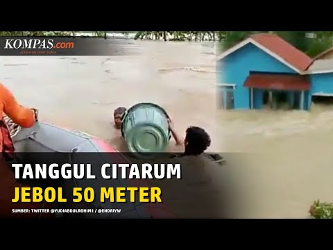 Viral Video Tanggul Sungai Citarum Jebol 50 Meter, 4 Desa Terisolir