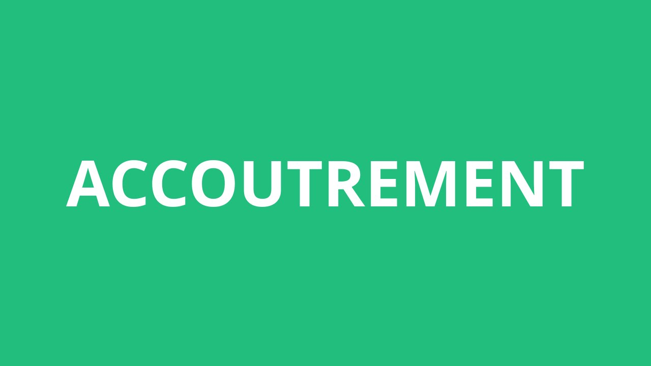 How To Pronounce Accoutrement - Pronunciation Academy