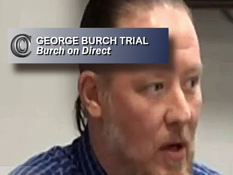 GEORGE BURCH TRIAL - 🍿 Burch on Direct (2018)