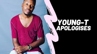 YOUNG-T APOLOGIES  | HE IS SORRY AND WANTS U TO 4GIVE HIM