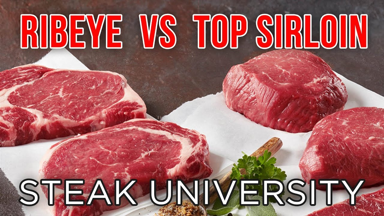 Ribeye vs Sirloin Steak : What you Need to Know: Steak