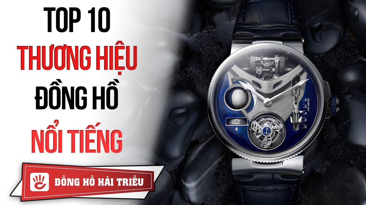 Top 10 thương hiệu đồng hồ xa xỉ nổi tiếng