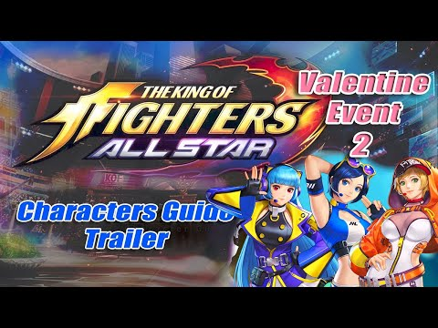 KOF ALLSTAR - Valentine Event 2 Characters Guide Trailer