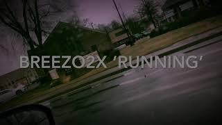 Breezo2x 'Running' (Official Video)