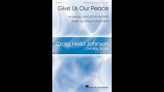 Give Us Our Peace (SATB Choir) - by Rollo Dilworth