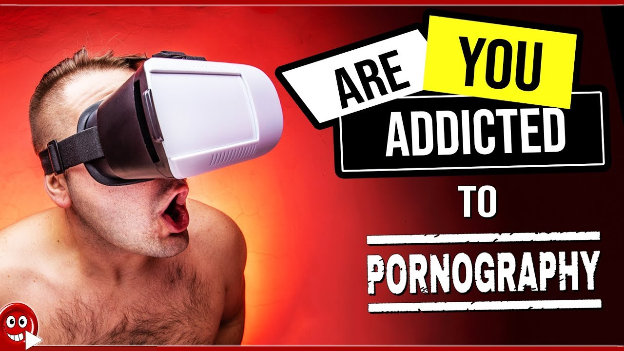 Are you addicted to porn pic 20