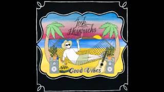Josh Heinrichs - Good Vibes